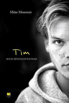Mans Mosesson - Tim - Avicii: Hivatalos életrajz