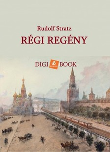 Rudolf Stratz - Régi regény [eKönyv: epub, mobi]