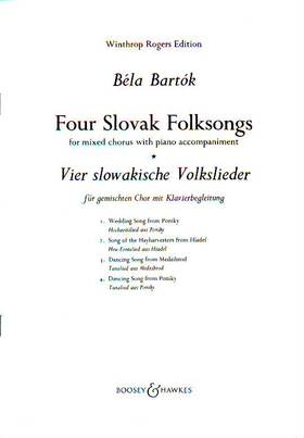 Bartók Béla - FOUR SLOVAK FOLKSONGS FOR MIXED CHORUS WITH PIANO ACC. (NÉGY SZLOVÁK NÉPDAL)