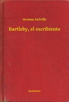 Herman Melville - Bartleby, el escribiente [eKönyv: epub, mobi]
