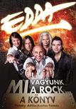 Pataky Attila - Edda - A könyv - Mi vagyunk a rock...