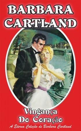 Barbara Cartland - Vingança do Coraçao [eKönyv: epub, mobi]