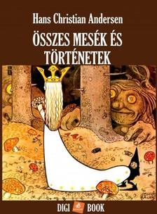 Hans Christian Andersen - Összes mesék és történetek [eKönyv: epub, mobi]