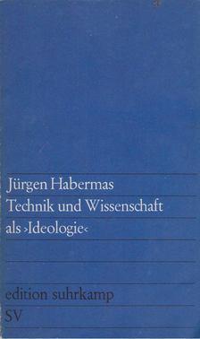 Jürgen Habermas - Technik und Wissenschaft als Ideologie [antikvár]