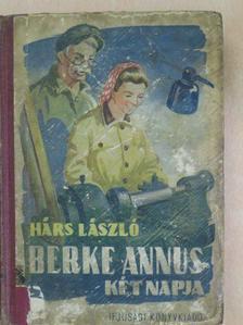 Hárs László - Berke Annus két napja [antikvár]