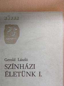 Gerold László - Színházi életünk I. [antikvár]