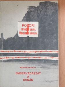 Martinkó Károly - Embervadászat a Dunán [antikvár]