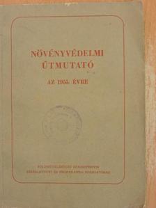 Berend István - Növényvédelmi útmutató az 1955. évre [antikvár]