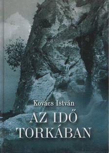 Kovács István - Az idő torkában [antikvár]