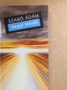 Szabó Ádám - Hegyi mesék [antikvár]
