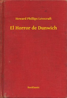 Howard Phillips Lovecraft - El Horror de Dunwich [eKönyv: epub, mobi]
