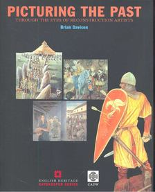 DAVIDSON, BRIAN - Picturing the Past Through the Eyes of Reconstruction Artists [antikvár]