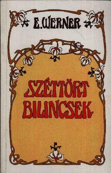 Werner, E. - Széttört bilincsek [antikvár]