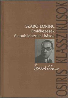 Szabó Lőrinc - Emlékezések és publicisztikai írások [antikvár]