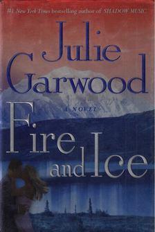 Julie Garwood - Fire and Ice [antikvár]