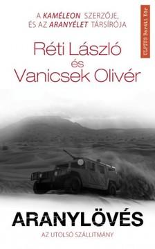 Réti László, Vanicsek Olivér - Aranylövés - Az utolsó szállítmány [eKönyv: epub, mobi]