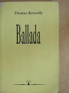 Thomas Keneally - Ballada [antikvár]