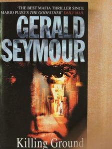 Gerald Seymour - Killing Ground [antikvár]