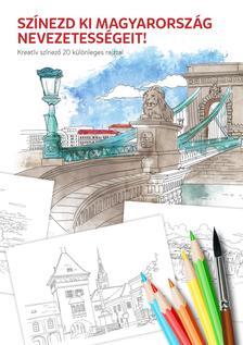 xxx - Színezd ki Magyarország nevezetességeit! Kreatív színezőkönyv 20 különleges rajzzal