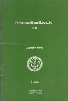 Csohány János - Reformációi emlékbeszéd ma [antikvár]