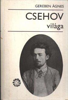 Gereben Ágnes - Csehov világa [antikvár]