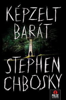 Stephen Chbosky - Képzelt barát