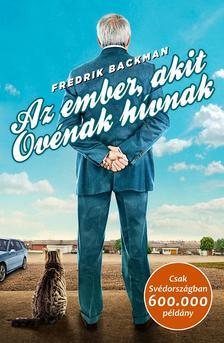 Fredrik Backman - Az ember, akit Ovénak hívnak