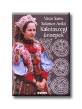 Vasas Samu - Salamon Anikó - Kalotaszegi ünnepek