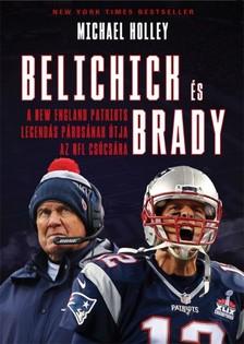 Michael Holley - Belichick és Brady [eKönyv: epub, mobi]