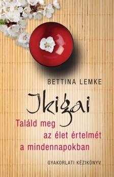 BETTINA LEMKE - Ikigai [eKönyv: epub, mobi]
