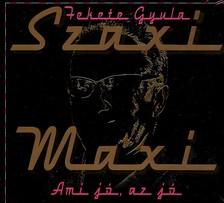SZAXI MAXI - AMI JÓ, AZ JÓ