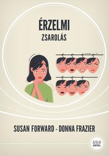 Susan Forward - Érzelmi zsarolás