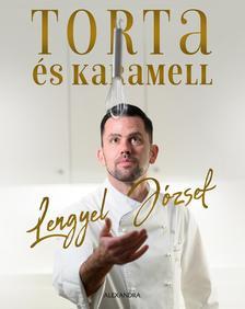 LENGYEL JÓZSEF - Torta és karamell