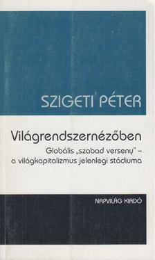 Szigeti Péter - Világrendszernézőben [antikvár]