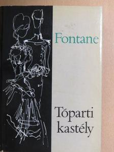 Theodor Fontane - Tóparti kastély [antikvár]