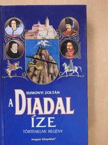 Sumonyi Zoltán - A Diadal íze [antikvár]