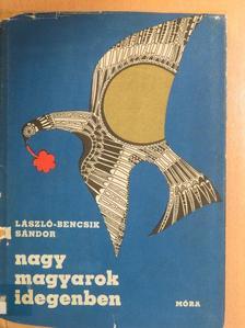 Magyar László - Nagy magyarok idegenben [antikvár]