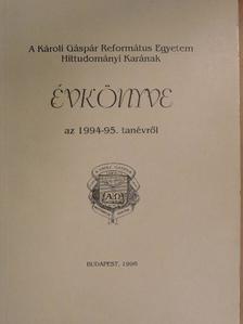 Gimesi Zsuzsa - A Károli Gáspár Református Egyetem Hittudományi Karának évkönyve az 1994-95. tanévről [antikvár]