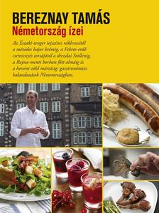 BEREZNAY TAMÁS - Németország ízei ***