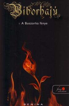 Benina - A BOSZORKA FÉNYE - BÍBORHAJÚ 1. - PUHA BORÍTÓS