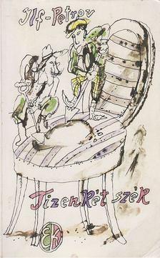 Ilja Ilf ,  Jevgenyij Petrov - Tizenkét szék [antikvár]
