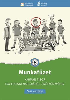 Munkafüzet Kármán Tibor Egy focista naplójából című könyvéhez