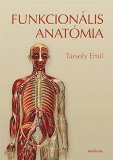 Tarsoly Emil - FUNKCIONÁLIS ANATÓMIA