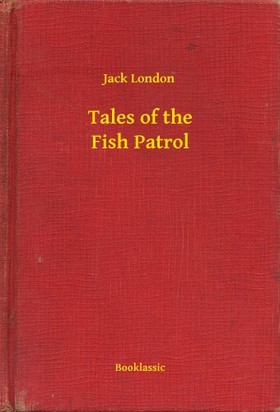 Jack London - Tales of the Fish Patrol [eKönyv: epub, mobi]