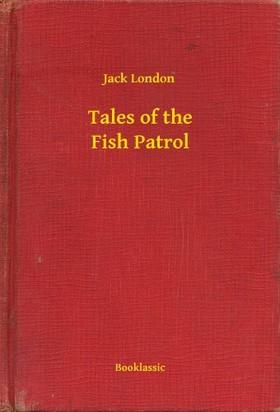 Jack London - Tales of the Fish Patrol [eKönyv: epub, mobi]