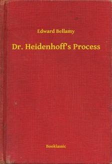 BELLAMY, EDWARD - Dr. Heidenhoffs Process [eKönyv: epub, mobi]
