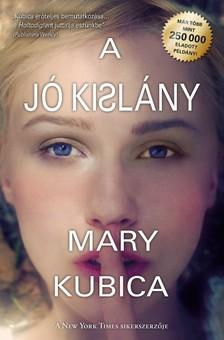 Mary Kubica - A jó kislány [eKönyv: epub, mobi]