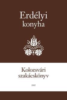 Egy székely asszony - Erdélyi Konyha - Kolozsvári szakácskönyv