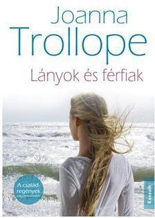 Joanna Trollope - Lányok és férfiak [antikvár]