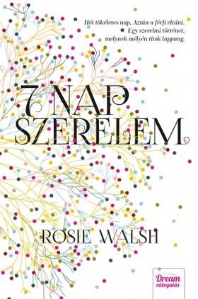 Rosie Walsh - 7 nap szerelem